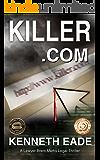Legal Thriller: Killer.com: A Lawyer Brent Marks Legal Thriller (Brent Marks Legal Thriller Series Book 5)