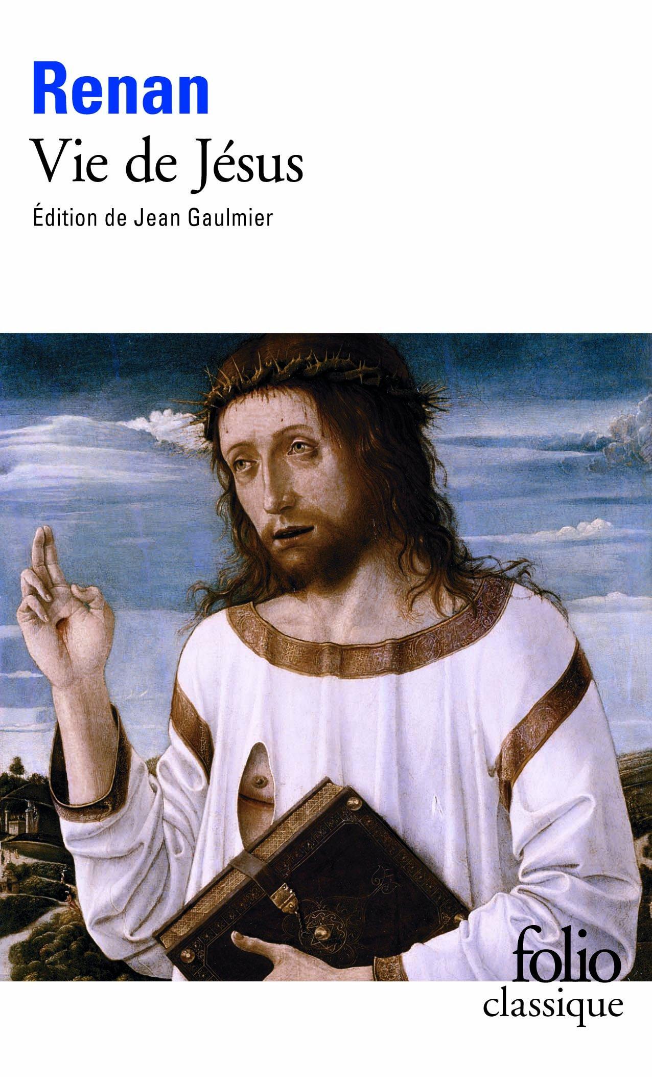 Vie de Jésus (Anglais) Poche – 16 octobre 1974 Ernest Renan Jean Gaulmier Folio 2070366189