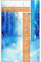 Grace Like Rain: 30-day Devotional Kindle Edition