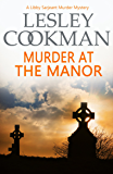 Murder at the Manor (A Libby Sarjeant Murder Mystery Book 9)