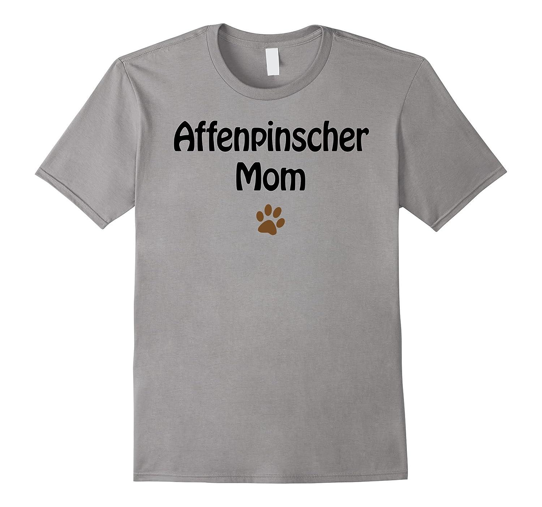 Affenpinscher Mom Shirt | T-Shirt for Affenpinscher Mommy-FL