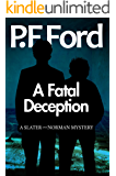 A Fatal Deception (Slater and Norman Mystery Series Book 11)