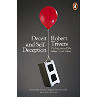 Deceit and Self-Deception: Fooling Yourself the Better to Fool Others