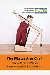 The Pilates Arm Chair: The 42 most effective exercises (The Pilates Equipment Book 2) Kindle Edition
