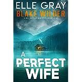 A Perfect Wife (Blake Wilder FBI Mystery Thriller Book 2)