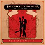 As Time Goes By: The Very Best of the Pasadena Roof Orchestra