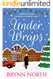 Under Wraps: A Contemporary Romance Novella (East Village Christmas Book 1)