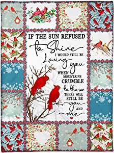 Fleece Blanket If The Sun Refused To Shine I Would Red Cardinal Grandma Grandpa Dad Mom Blanket Gifts from Grandmother Wife Husband Kids Men Women , Christmas, Thanks giving , son 30x40 inch