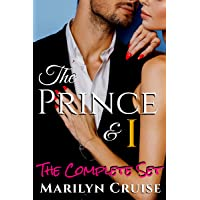 The Prince and I: The Complete Set: Books 1-4 (A Scandalous Royal Love Story)