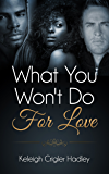 What You Won't Do for Love