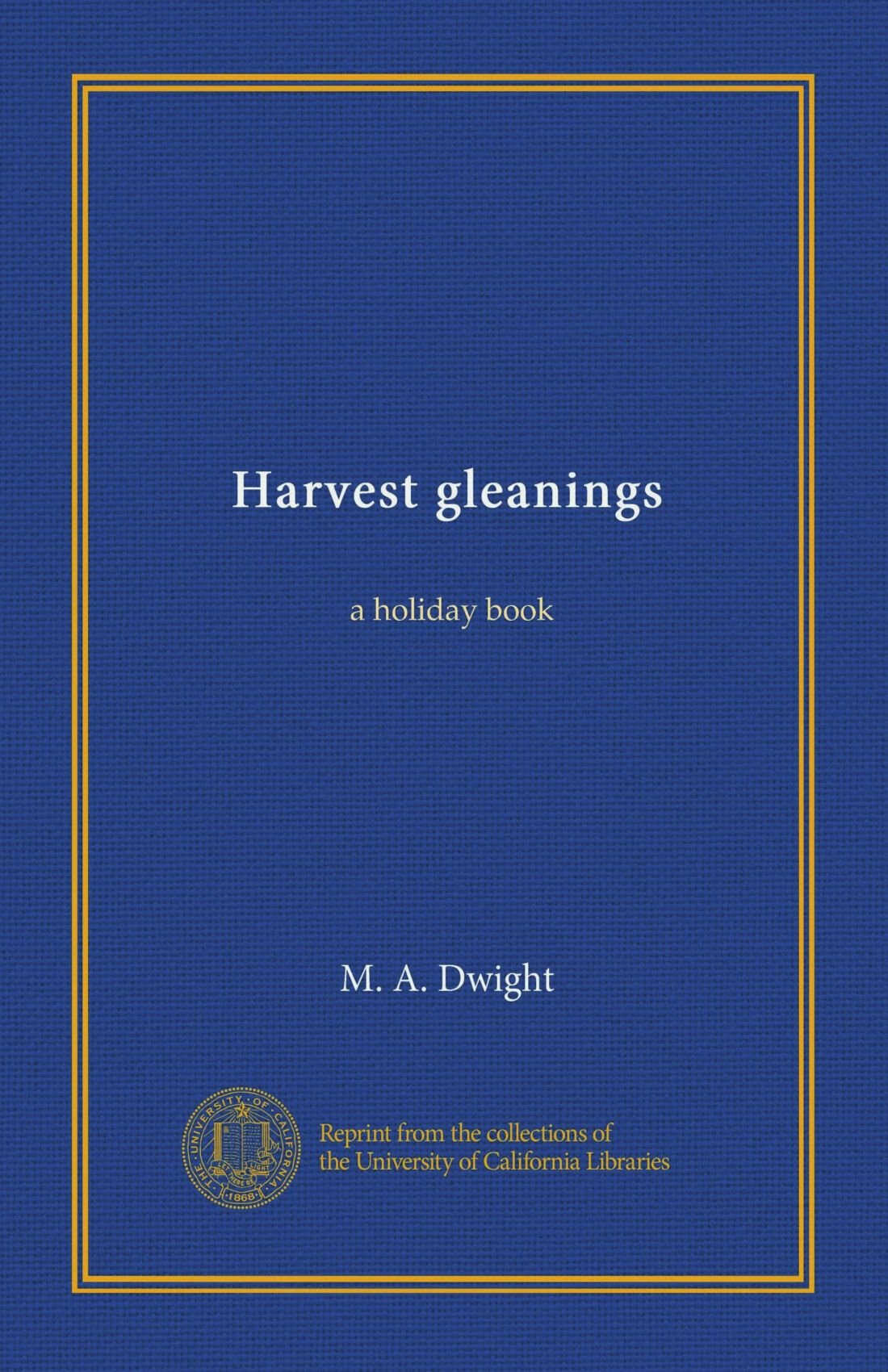 Download Harvest gleanings: a holiday book ebook