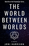 The World Between Worlds (The Peacekeeper Book 1)