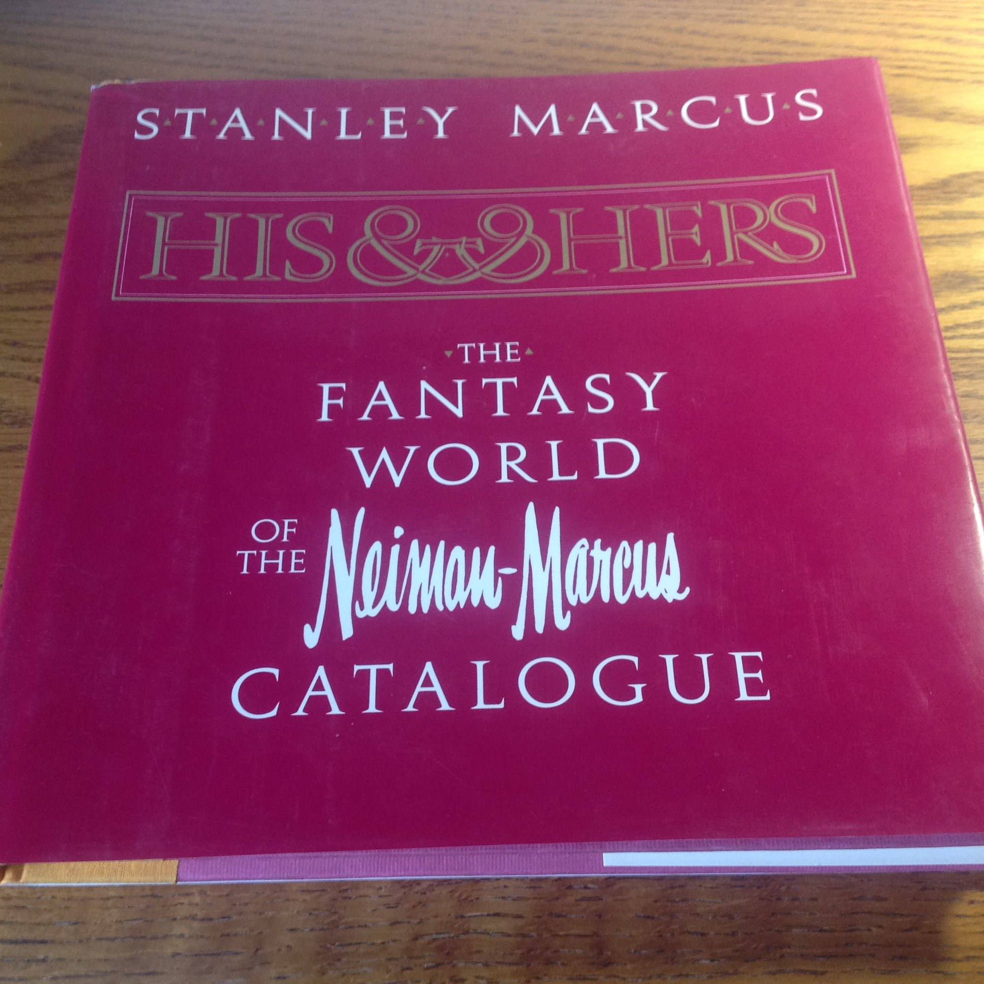 4c5578f20a0fc5 His and Hers: The Fantasy World of the Neiman-Marcus Catalog ...