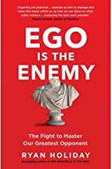 Ego is the Enemy: The Fight to Master Our Greatest Opponent Kindle Edition