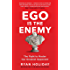 Ego is the Enemy: The Fight to Master Our Greatest Opponent (English Edition)
