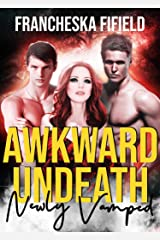 Newly Vamped (Awkward Undeath Book 1) Kindle Edition
