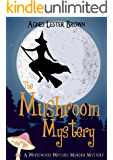 The Mushroom Mystery (A Whitewood Witches Murder Mystery Book 1) (English Edition)
