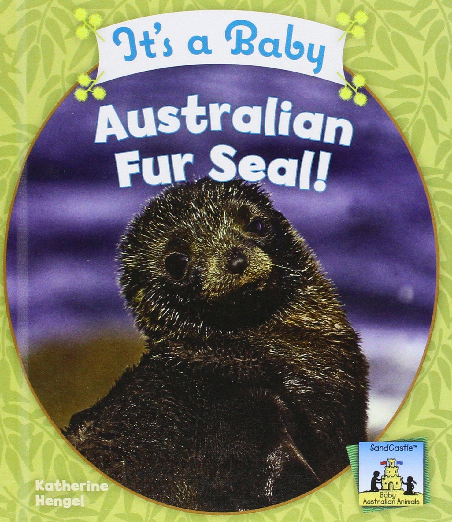 It's a Baby Australian Fur Seal! (Baby Australian Animals) ebook