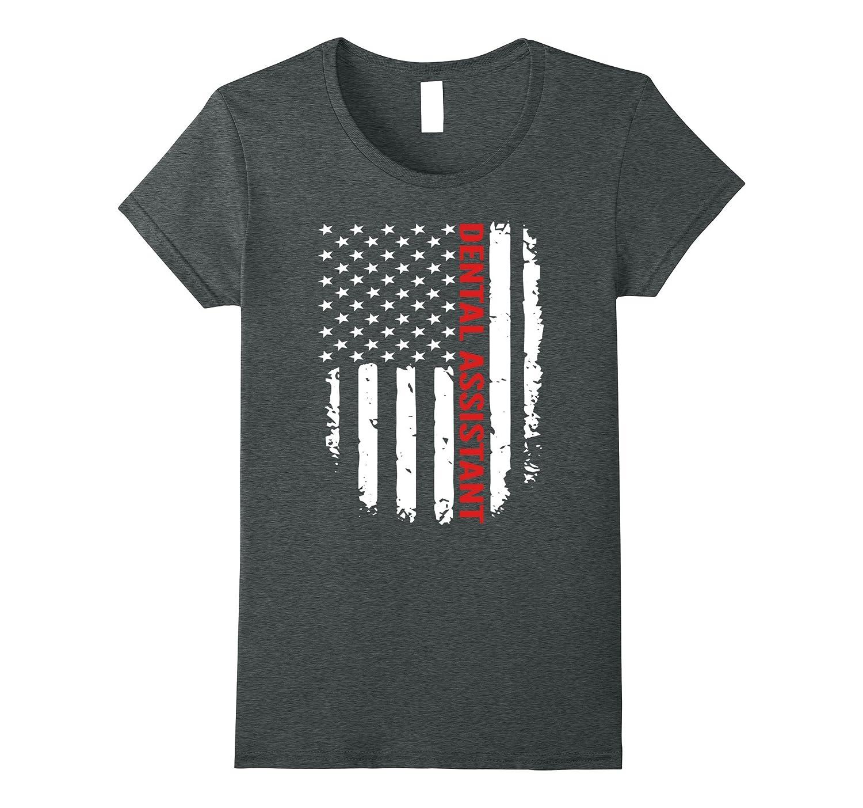 DENTAL ASSISTANT American Flag – Job Title Gift T-Shirts