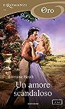 Un amore scandaloso (I Romanzi Oro) (Italian Edition)