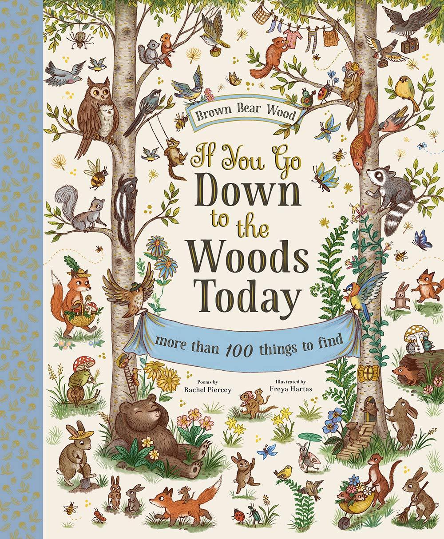 Amazon.com: If You Go Down to the Woods Today (Brown Bear Wood)  (9781419751585): Piercey, Rachel, Freya Hartas: Books