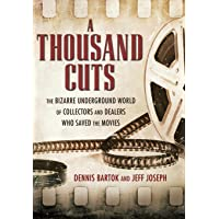 Thousand Cuts: The Bizarre Underground World of Collectors