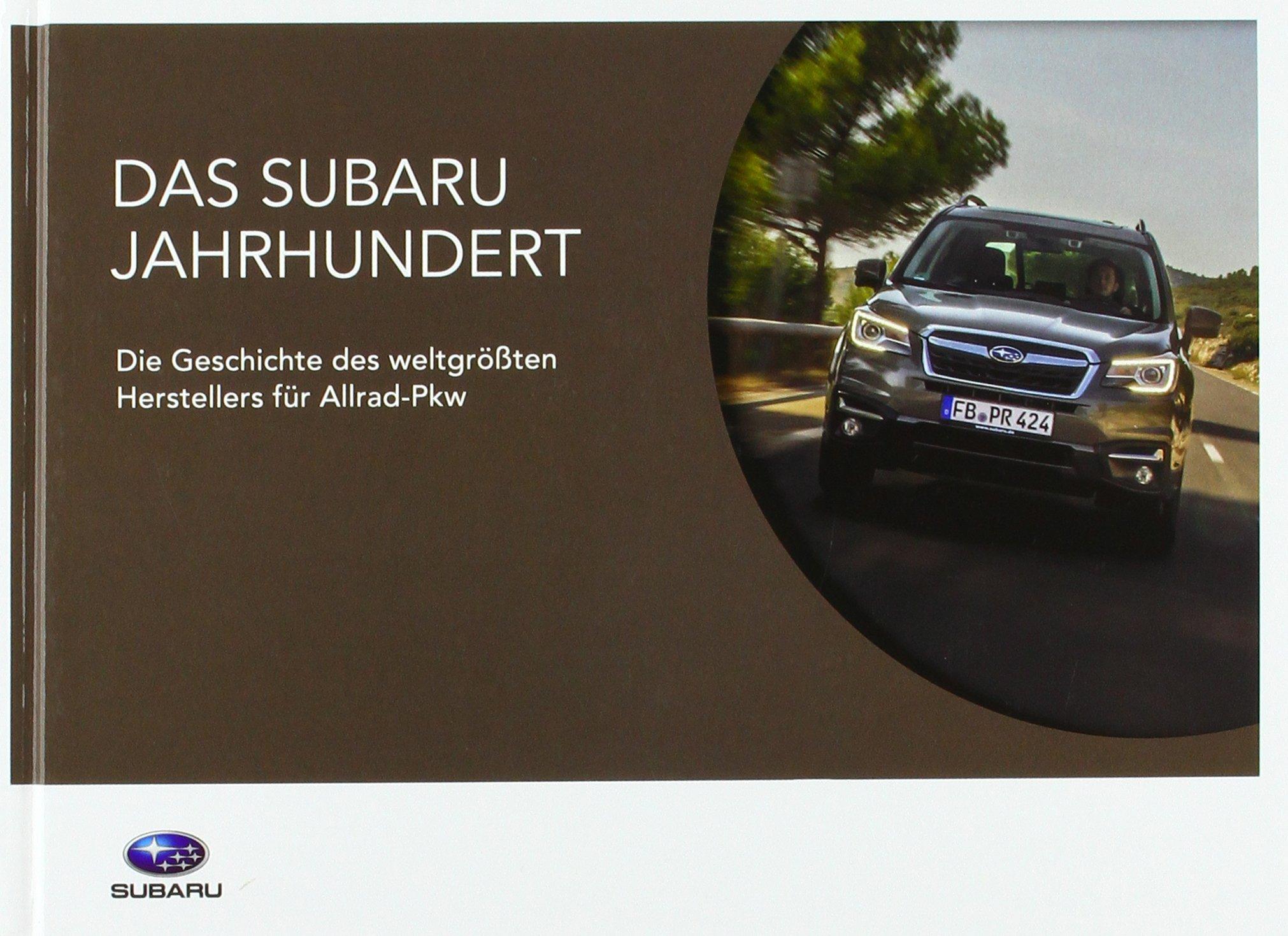 autodrom - Das Subaru Jahrhundert: Die Geschichte des weltgrößten Herstellers für Allrad-Pkw
