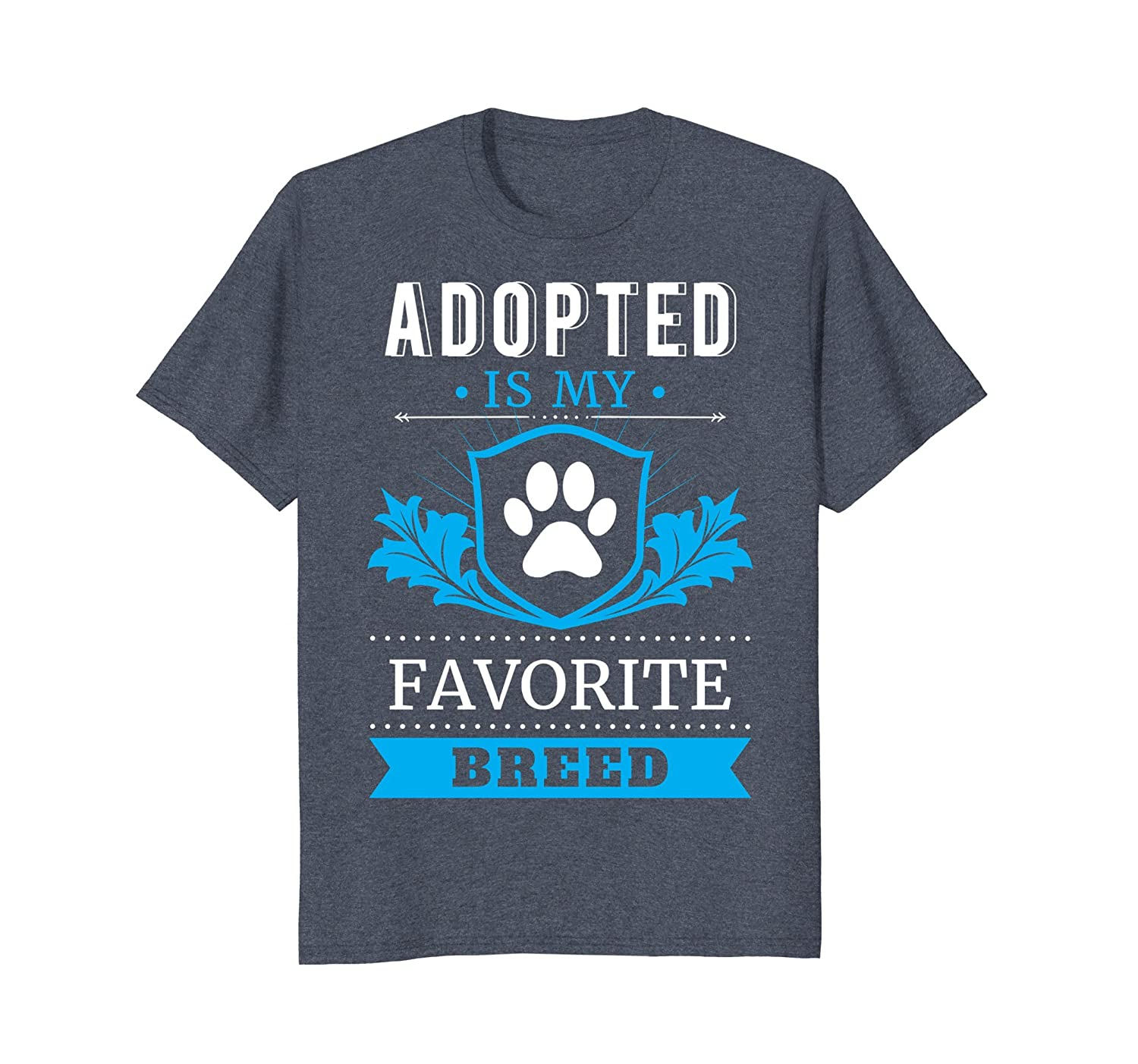 Adopted Is My Favorite Breed TShirt - Adopt Dog and Cat Gift-AZP