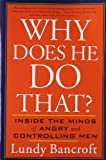 Why Does He Do That: Inside the Minds of Angry and Controlling Men