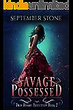 Savage Possessed: A Reverse Harem Urban Fantasy Adventure (Twin Rivers Possession Book 2)