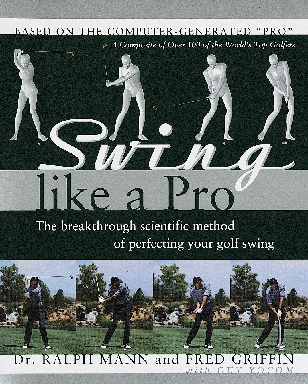 Swing Like a Pro: The Breakthrough Scientific Method of Perfecting Your  Golf Swing: Ralph Mann, Fred Griffin: 9780767902366: Amazon.com: Books