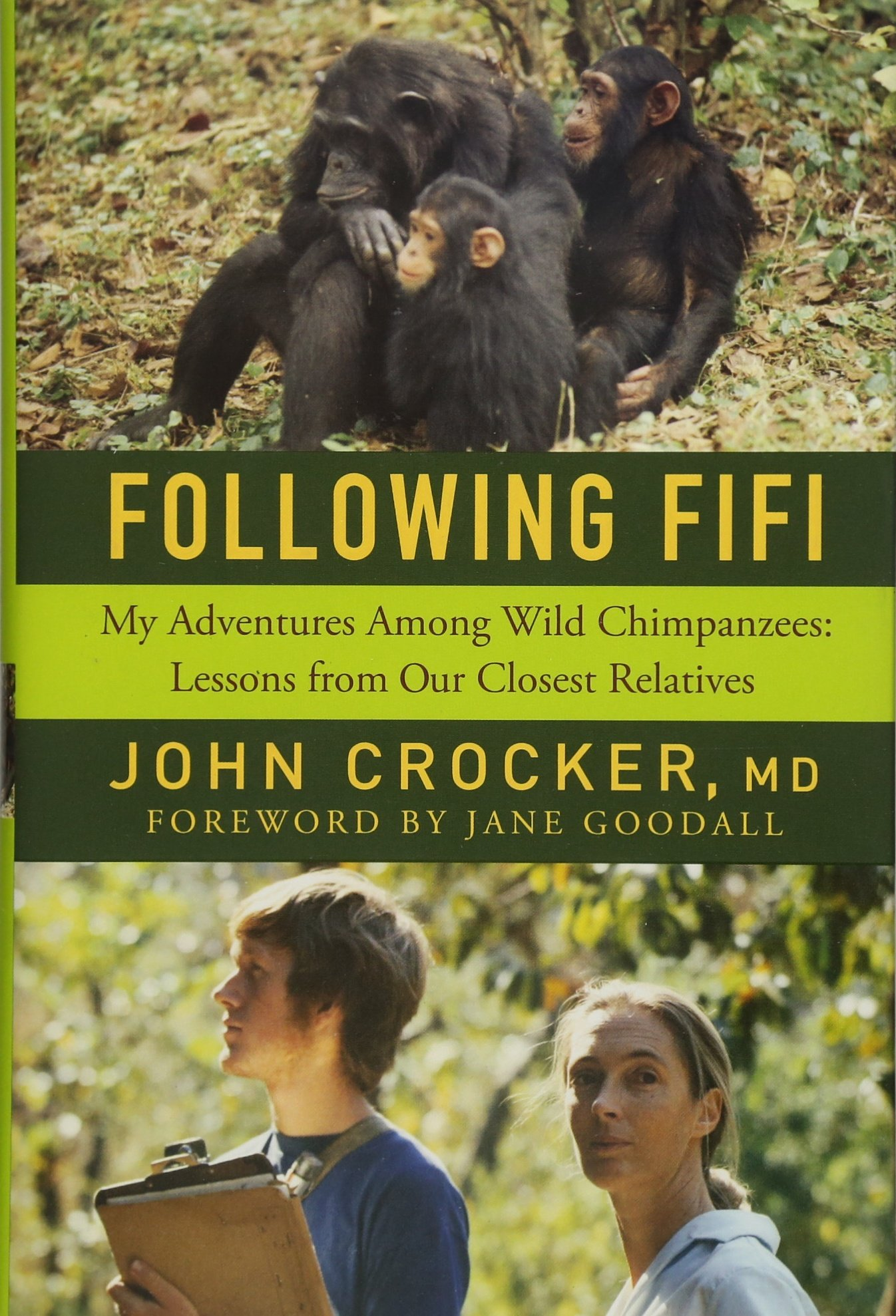 Following Fifi: My Adventures Among Wild Chimpanzees: Lessons from our Closest Relatives