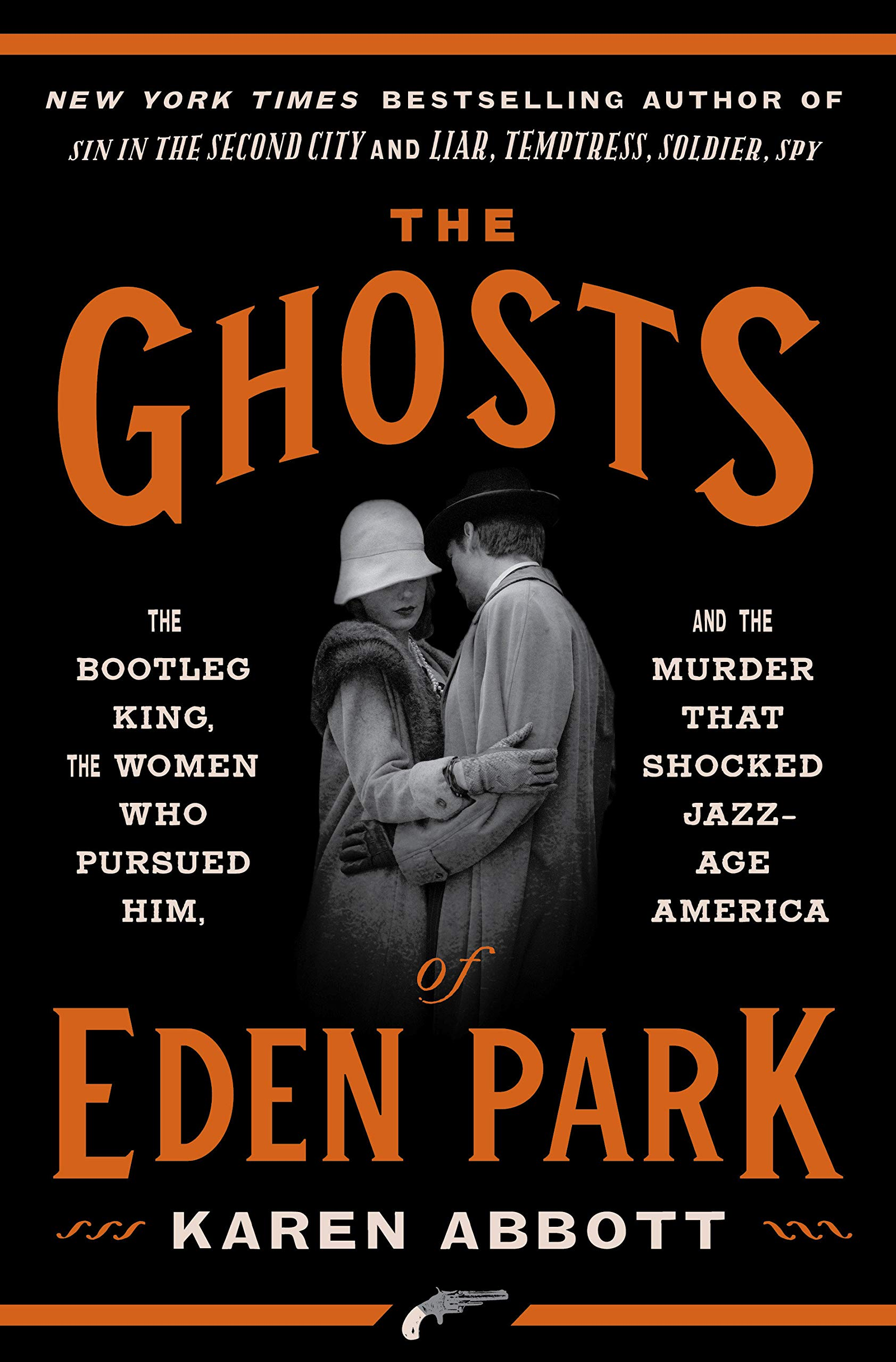 The Ghosts of Eden Park: The Bootleg King, the Women Who