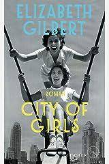 City of Girls: Roman (German Edition) Kindle Edition