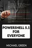 POWERSHELL 5.1 FOR EVERYONE (English Edition)