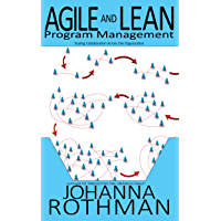 Agile and Lean Program Management: Scaling Collaboration Across the Organization