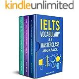 IELTS Vocabulary 8.5 Masterclass Series MegaPack: Advanced Vocabulary Masterclass Books 1, 2, & 3 Box Set: Full Self-Study Co