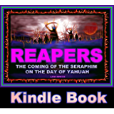 Reapers: The Coming Of The Seraphim On The Day Of Yahuah (Strongholds & False Beliefs Book 18)