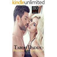 EROTICA: TABOO DADDY, BREAKING ALL THE RULES: GAY ALPHA MALES, BISEXUAL MENAGE, ROUGH LESBIAN THREESOME, FORBIDDEN SEX STORIES, 80 BOOK BUNDLE