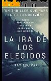 La Ira de los Elegidos: Un thriller policiaco al estilo de los clásicos de la novela negra (Spanish Edition)