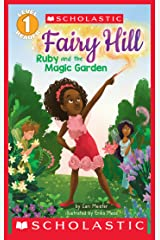 Ruby and the Magic Garden (Scholastic Reader, Level 1: Fairy Hill #1) Kindle Edition
