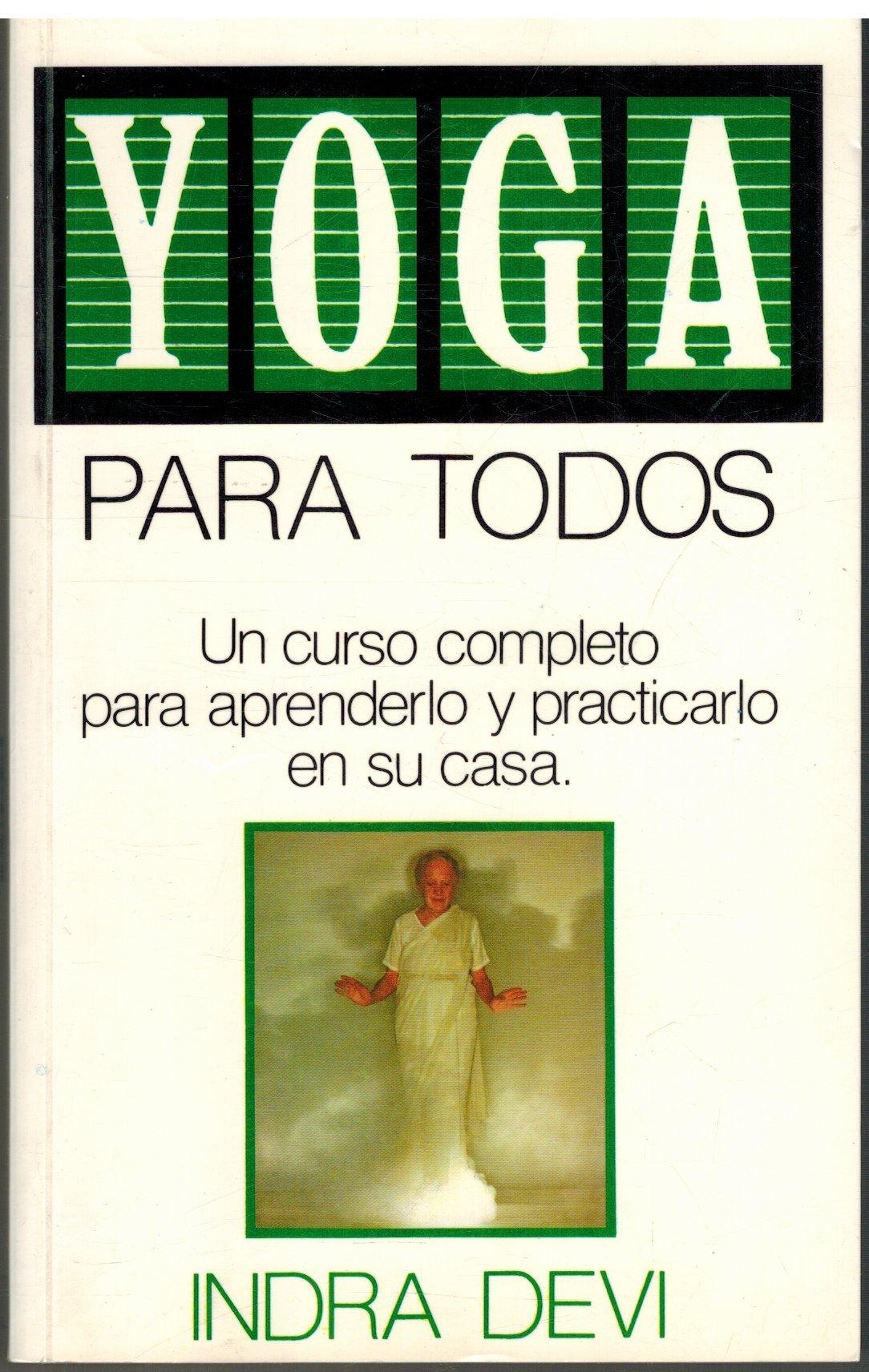 Yoga Para Todos (Un curso completo para aprenderlo y ...