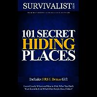 101 Secret Hiding Places | Hide What You Don't Want Found! (Survival Guide Series Book 1)