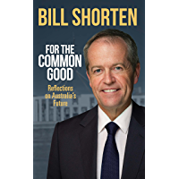 For the Common Good: Reflections on Australia's Future
