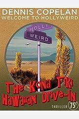 The Kona Tiki Hawaiian Drive-in (Welcome to Hollyweird) Kindle Edition