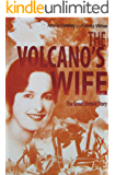 THE VOLCANO'S WIFE: Life and Tragedy in Paradise - The Great Untold Story