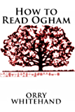 How to Read Ogham (Apophis Club Practical Guides Book 1)