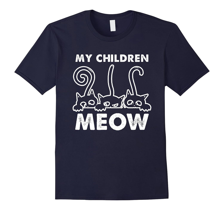 My Children Meow Funny Cat Lady T Shirt-T-Shirt