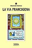 La Via Francigena (I tascabili)