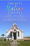 Orkney's Italian Chapel: The True Story of an Icon